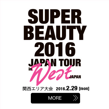 SUPER BEAUTY 2016 JAPAN TOUR in West JAPAN